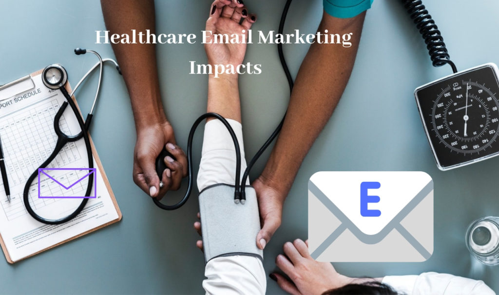Healthcare Email Marketing Impacts